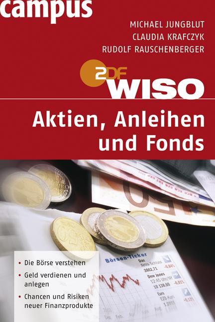 WISO: Aktien, Anleihen und Fonds - Jungblut, Mi...