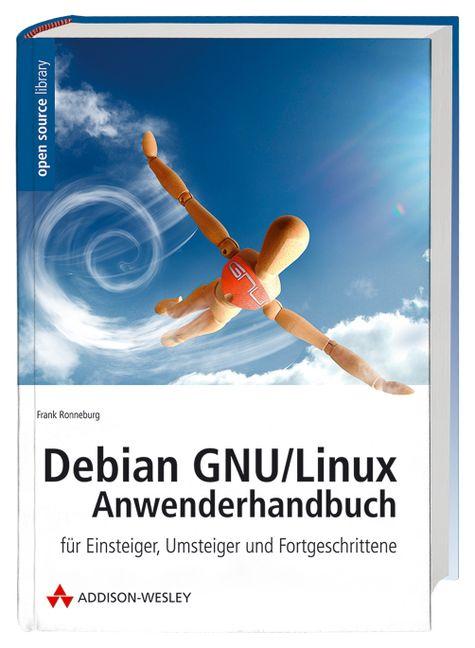 Debian GNU / Linux Anwenderhandbuch. Für Einste...