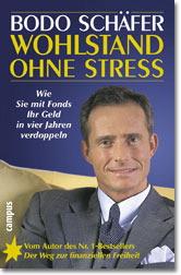 Wohlstand ohne Stress. Wie Sie mit Fonds Ihr Ge...