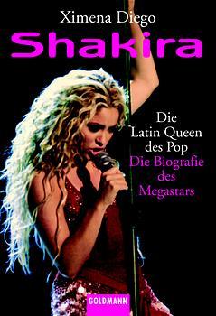 Shakira. Die Latin Queen des Pop - Ximena Diego