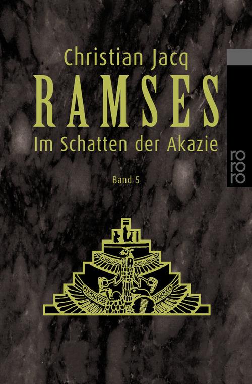 Ramses, Bd. 5. Im Schatten der Akazie - Christian Jacq