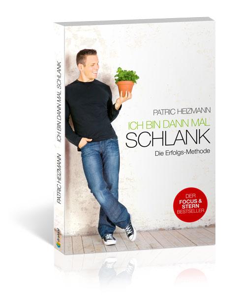 Ich bin dann mal schlank: Gut essen, Richtig bewegen, Anders denken - Patric Heizmann