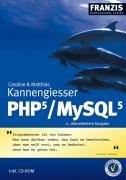 PHP 5 / MySQL 5. Studienausgabe - Caroline Kann...