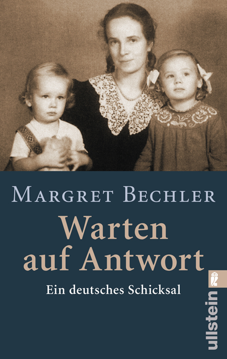 Warten auf Antwort: Ein deutsches Schicksal - Margret Bechler