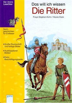 Das will ich wissen, Die Ritter - Freya Stephan...