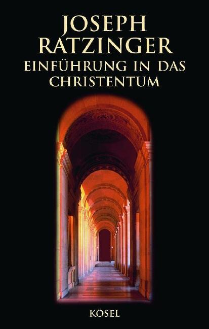 Einführung in das Christentum: Vorlesungen über das apostolische Glaubensbekenntnis - Joseph Ratzinger