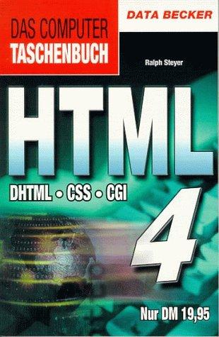HTML 4. DHTML. CSS. CGI - Ralph Steyer