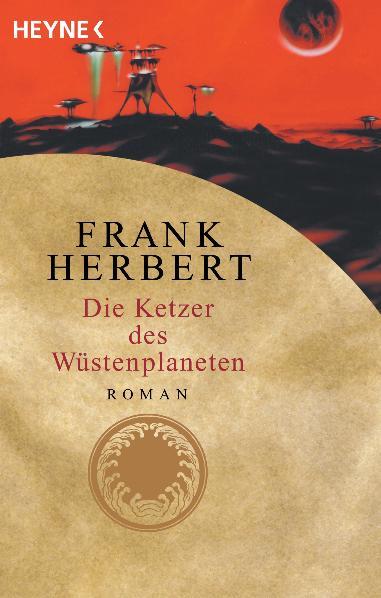 Der Wüstenplanet - Band 5: Die Ketzer des Wüstenplaneten - Frank Herbert [2. Auflage 2001]