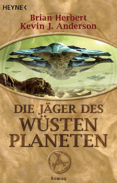 Der Wüstenplanet - Band 7: Die Jäger des Wüstenplaneten - Brian Herbert