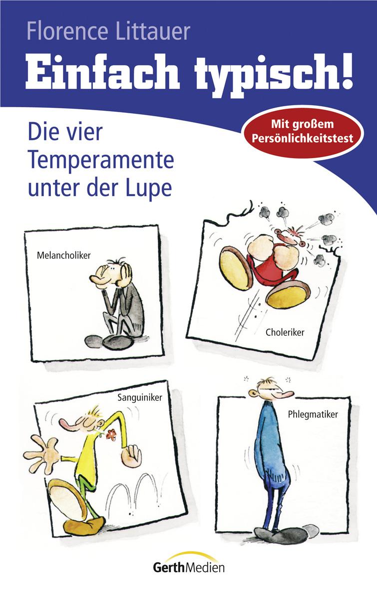 Einfach typisch!: Die vier Temperamente unter der Lupe - Florence Littauer