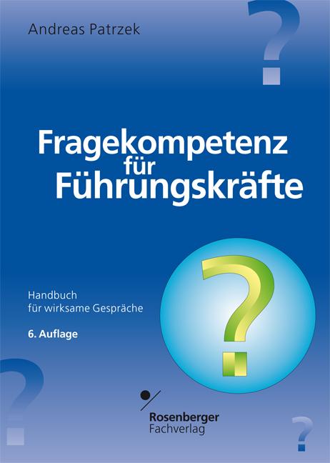 Fragekompetenz für Führungskräfte: Handbuch für...