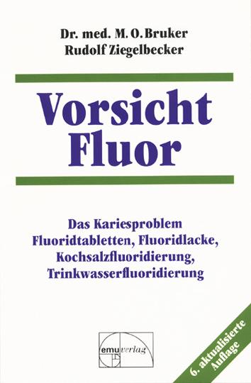 Vorsicht Fluor!: Das Kariesproblem. Fluoridtabletten, Fluoridlacke, Kochsalzfluoridierung, Trinkwasserfluoridierung - Ma