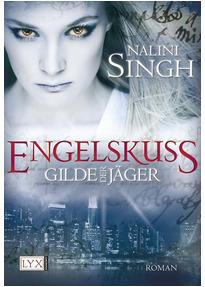 Gilde der Jäger: Band 1 - Engelskuss - Nalini Singh [Taschenbuch]