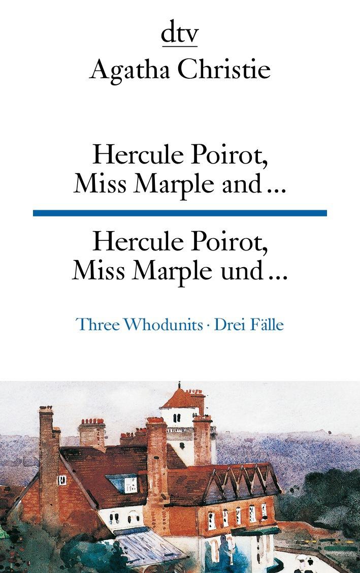 Hercule Poirot, Miss Marple and ... Hercule Poirot, Miss Marple und ...: Three Whodunits Drei Fälle - Agatha Christie
