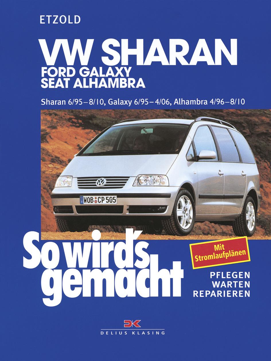So wird´s gemacht. Pflegen - warten - reparieren: VW Sharan / Ford Galaxy / Seat Alhambra: Sharan ab 6/95, Galaxy von 6/