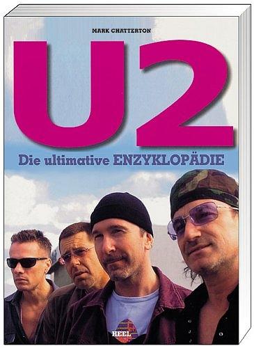 U2: Die ultimative Enzyklopädie - Mark Chatterton