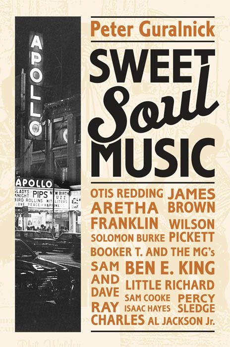 Sweet Soul Music - Peter Guralnick