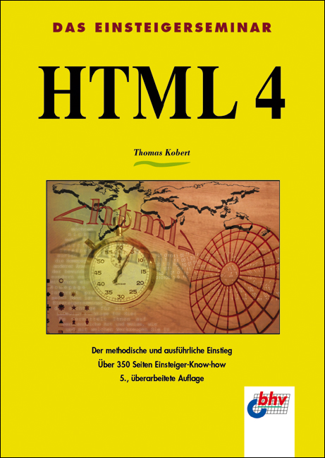 HTML 4. Das Einsteigerseminar - Thomas Kobert