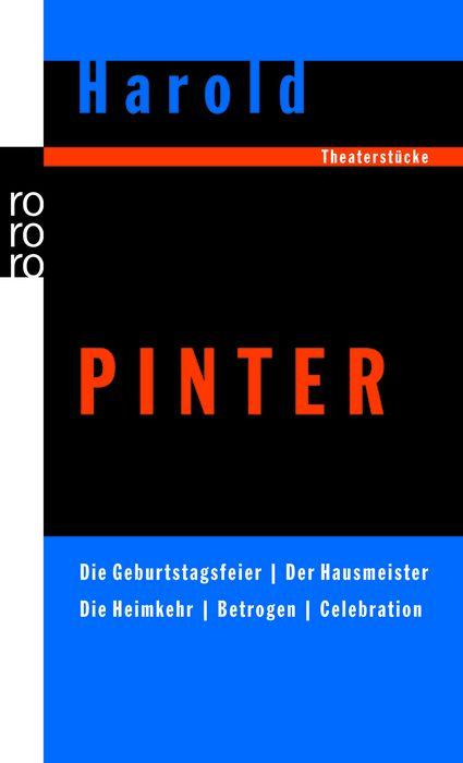 Die Geburtstagsfeier / Der Hausmeister / Die Heimkehr / Betrogen / Celebration: Theaterstücke - Harold Pinter