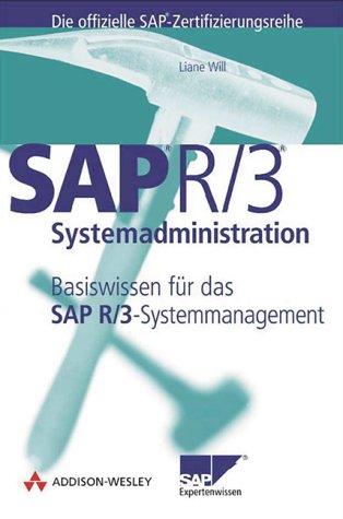SAP R/3-Systemadministration. Basiswissen für d...