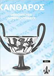 Kantharos. Griechisches Unterrichtswerk: Kantharos, Lesebuch und Arbeitsbuch, m. Beiheft - Winfried Elliger