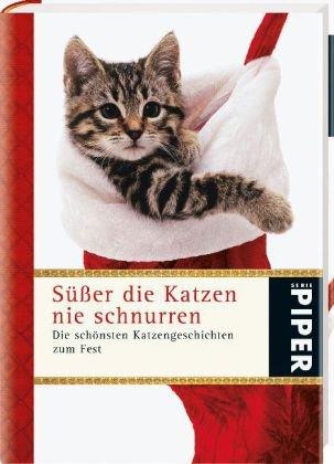 Süßer die Katzen nie schnurren: Die schönsten K...