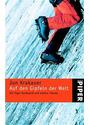 Auf den Gipfeln der Welt - Die Eiger-Nordwand und andere Träume - Jon Krakauer [Weltbild]