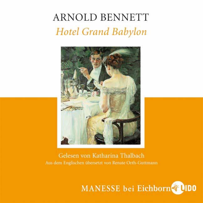Hotel Grand Babylon - Arnold Bennett [3 Audio CDs]