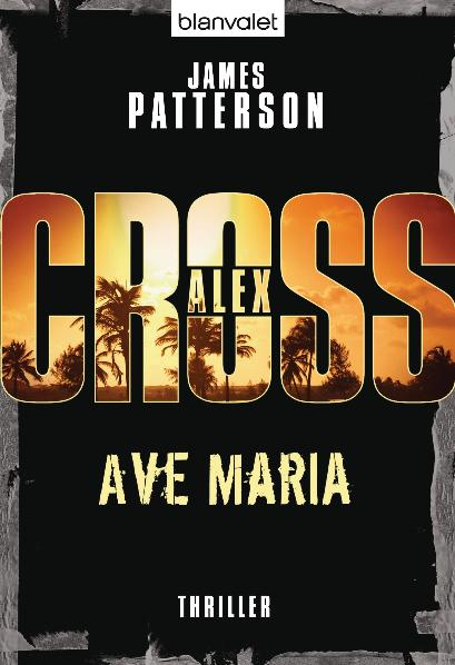 Ave Maria - Ein Alex-Cross-Roman - James Patterson