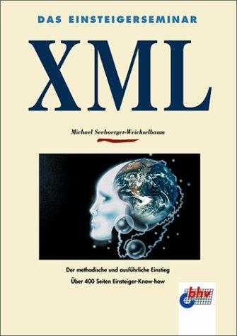 Das Einsteigerseminar XML - Michael Seeboerger-...