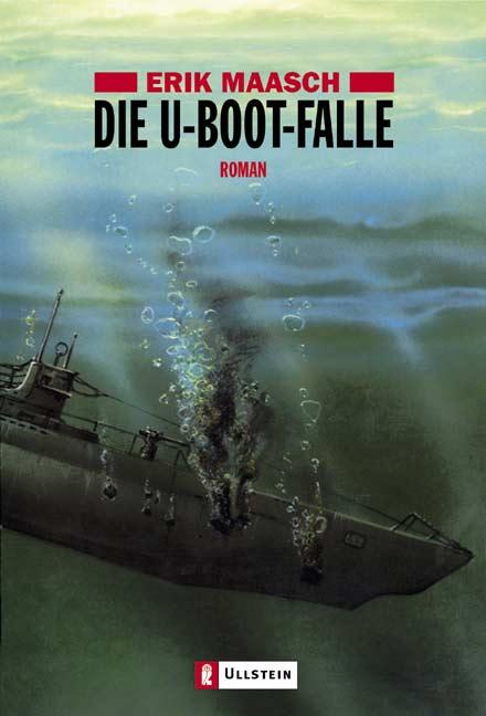 Die U-Boot-Falle - Erik Maasch