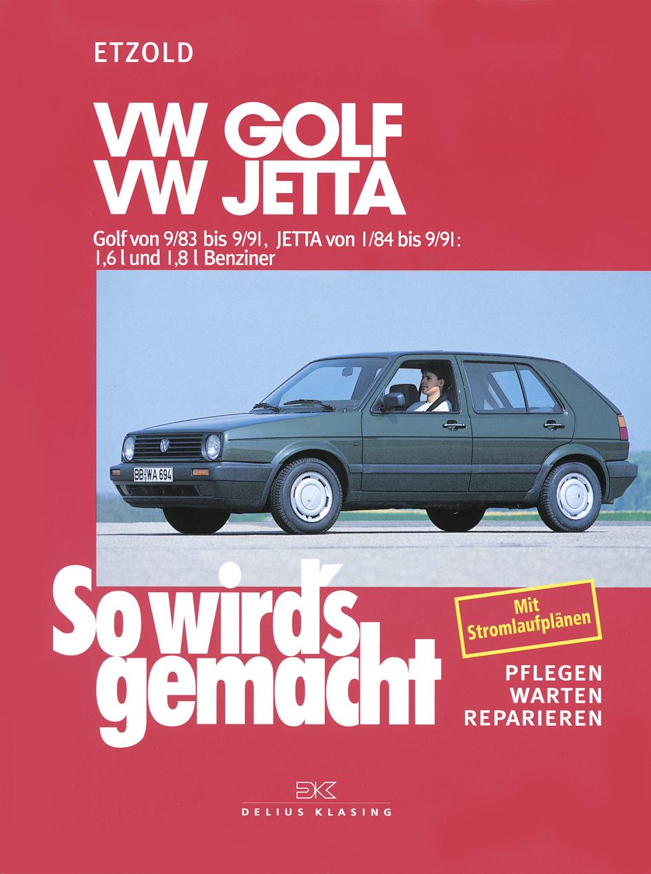 So wird´s gemacht. Pflegen - warten - reparieren: So wird´s gemacht - Band 44 VW Golf II 9/83 bis 9/91 / Jetta 1/84 bis