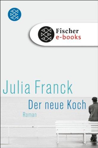 Der neue Koch - Julia Franck