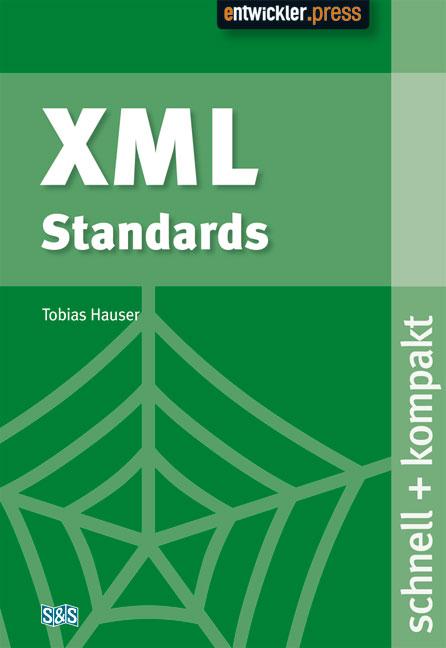 XML Standards. schnell + kompakt - Tobias Hauser