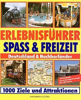 Erlebnisführer Spass und Freizeit. Deutschland und Nachbarländer