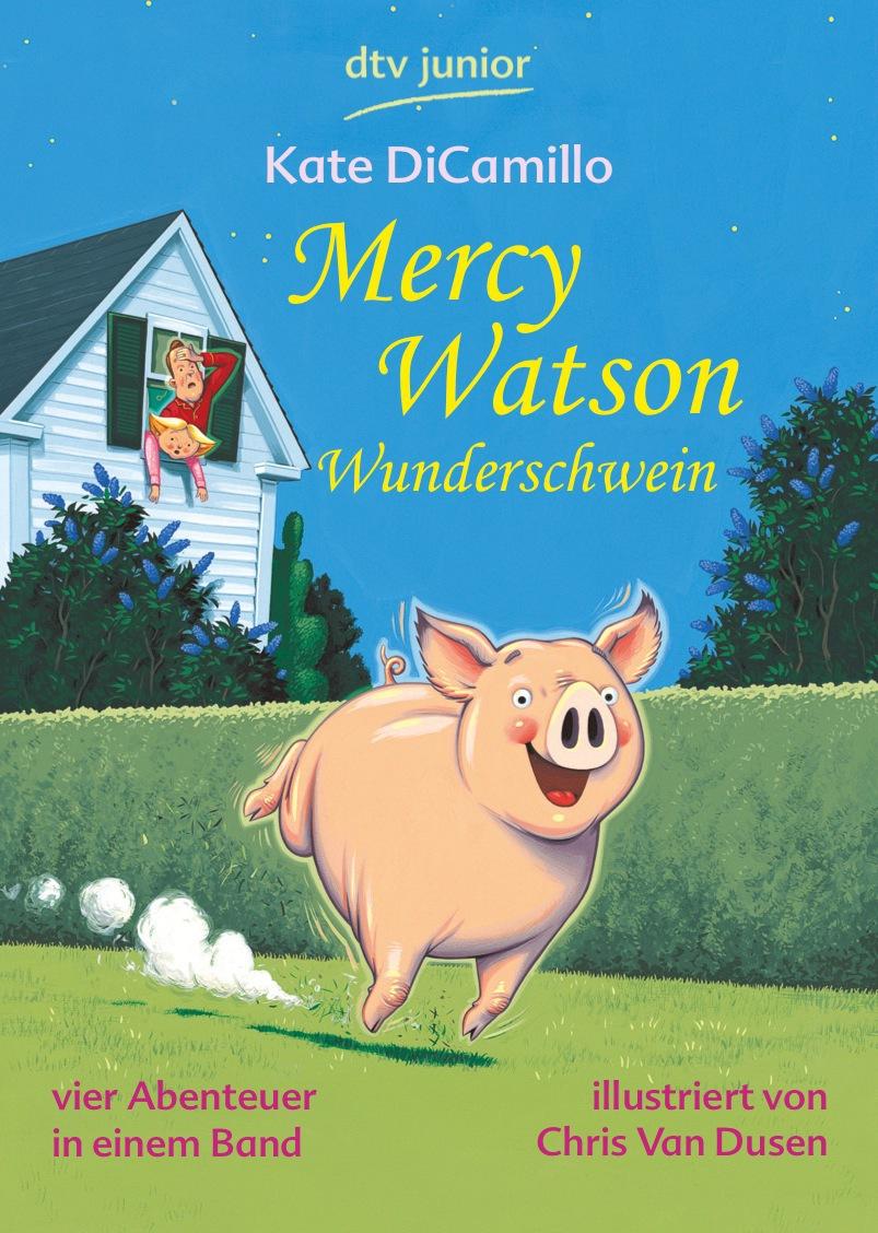 Mercy Watson Wunderschwein: Mercy Watson eilt zur Rettung / Mrcy Watson macht einen Ausflug / Mercy Watson hält den Dieb / Mercy Watson feiert Halloween - Kate DiCamillo