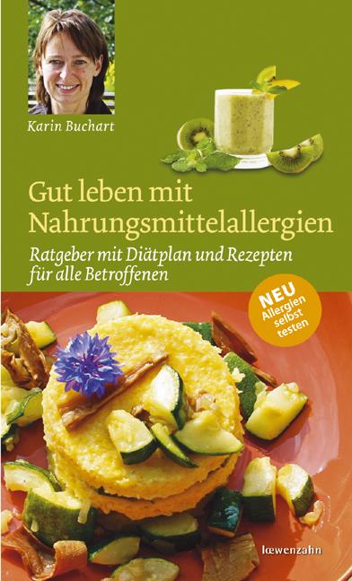 Gut leben mit Nahrungsmittelallergien - Karin Buchart