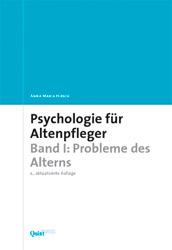 Psychologie für Altenpfleger: Band 1 - Probleme...