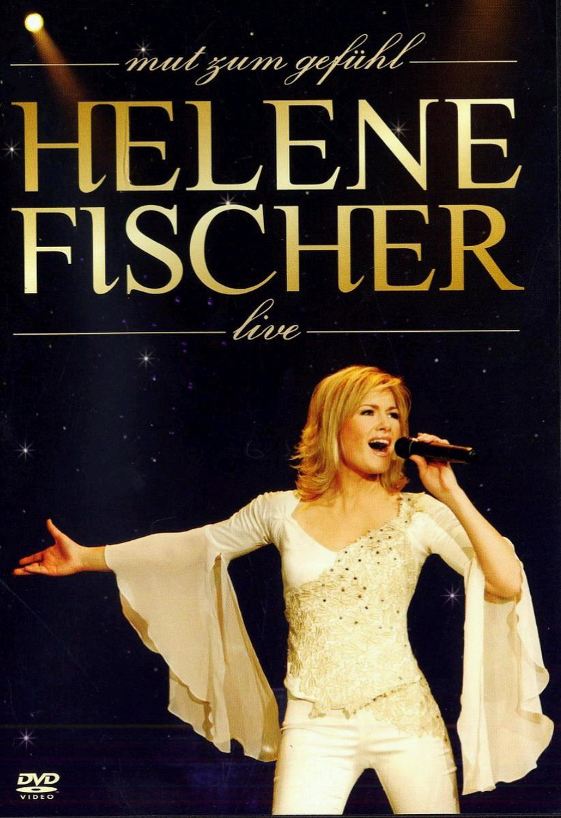 Mut zum Gefühl - Helene Fischer Live