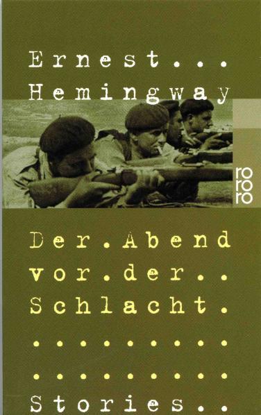 Der Abend vor der Schlacht. Stories aus dem Spanischen Bürgerkrieg. - Ernest Hemingway