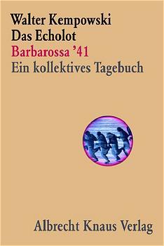Das Echolot - Barbarossa ´41 - Ein kollektives Tagebuch - (1. Teil des Echolot-Projekts) - Walter Kempowski
