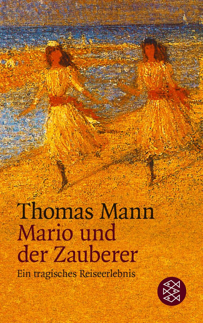 Mario und der Zauberer: Ein tragisches Reiseerlebnis. (Erzähler-Bibliothek) - Thomas Mann