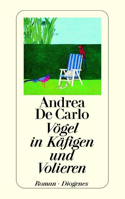 Vögel in Käfigen und Volieren - Andrea DeCarlo