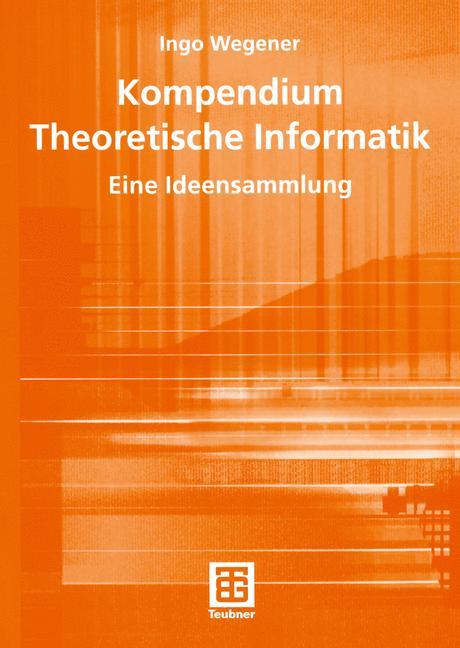 Kompendium Theoretische Informatik: Eine Ideens...
