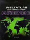 Weltatlas der rätselhaften Phänomene - Karl P. ...