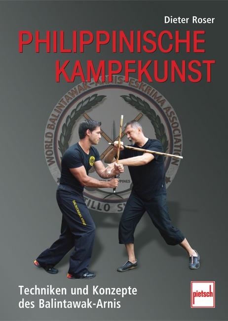 Philippinische Kampfkunst: Techniken und Konzep...