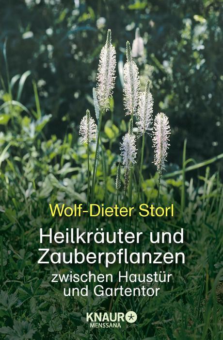 Heilkräuter und Zauberpflanzen: zwischen Haustü...