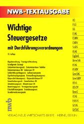 Wichtige Steuergesetze. Mit Durchführungsverordnungen. NWB-Textausgabe. Stand 1. Jan. 2003.
