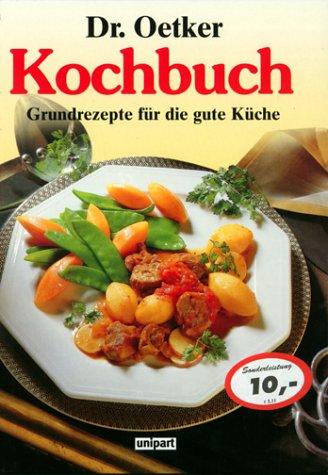 Dr. Oetker Kochbuch. Grundrezepte für die gute ...