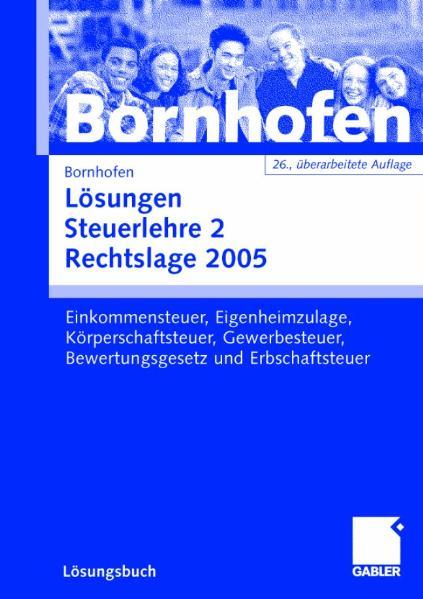 Lösungen Steuerlehre 2. Rechtslage 2005 - Manfred Bornhofen